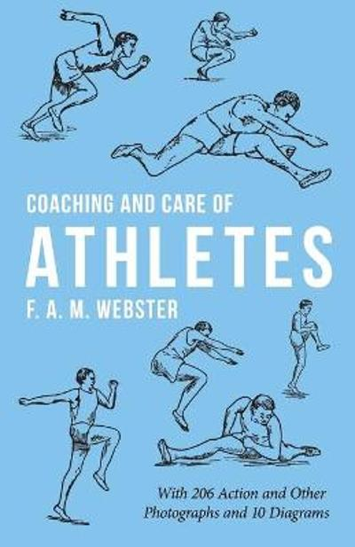 Coaching and Care of Athletes - F A M Webster