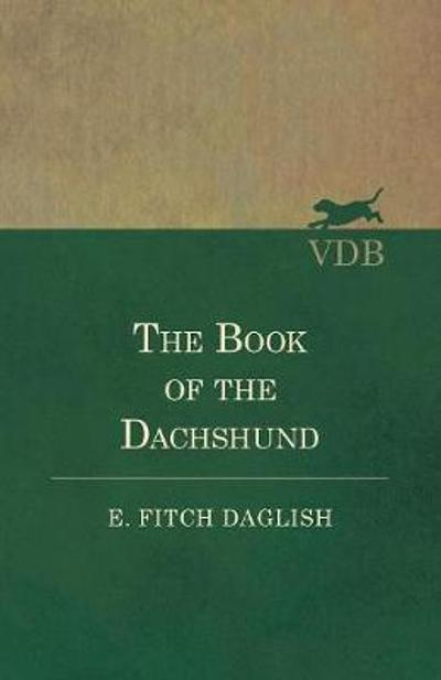 The Book of the Dachshund - E Fitch Daglish