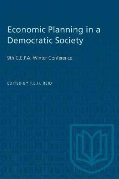 Economic Planning in a Democratic Society - Timothy E H Reid