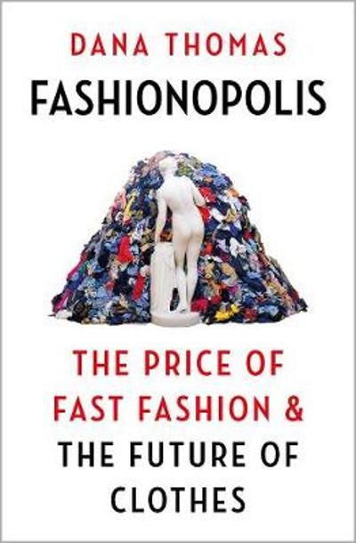 Fashionopolis - Dana Thomas