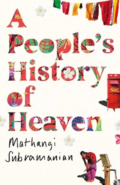 A People's History of Heaven - Mathangi Subramanian