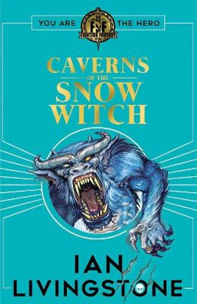 Fighting Fantasy: The Caverns of the Snow Witch - Ian Livingstone