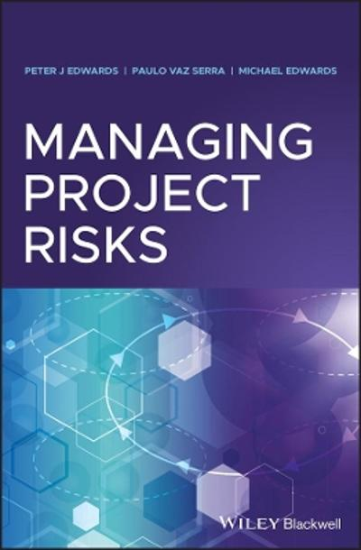 Managing Project Risks - Peter J. Edwards