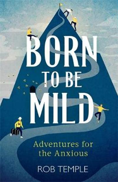 Born to be Mild - Rob Temple