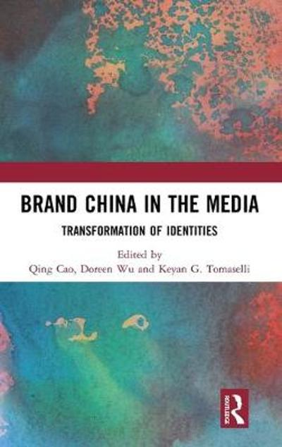 Brand China in the Media - Qing Cao