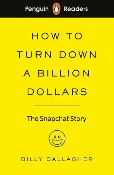 Penguin Readers Level 2: How to Turn Down a Billion Dollars - Billy Gallagher