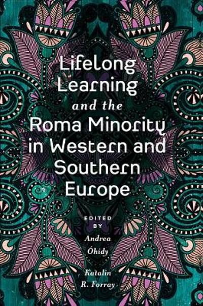 Lifelong Learning and the Roma Minority in Western and Southern Europe - Andrea Ohidy
