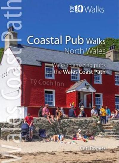 Coastal Pub Walks: North Wales - Carl Rogers