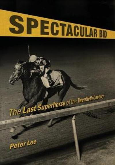 Spectacular Bid - Peter Lee