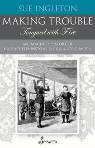 Making Trouble (Tongued with Fire) - Sue Ingleton