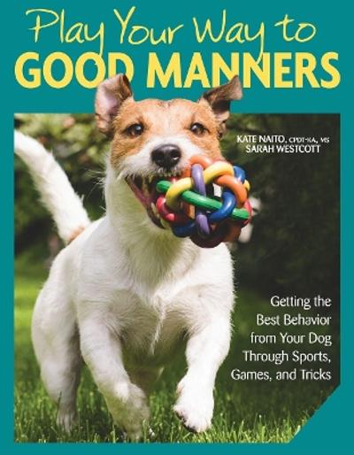 Play Your Way to Good Manners - Kate Naito