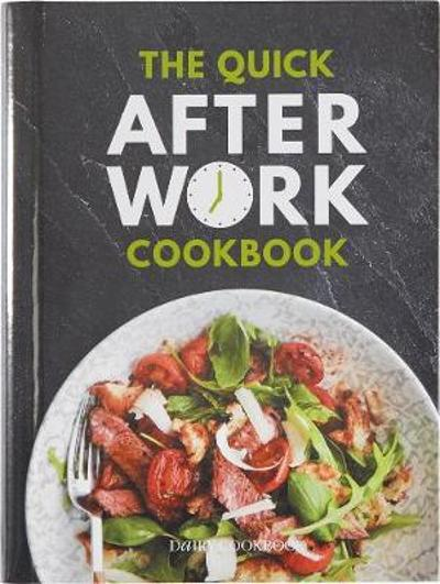 The Quick After-Work Cookbook - Kathryn Hawkins