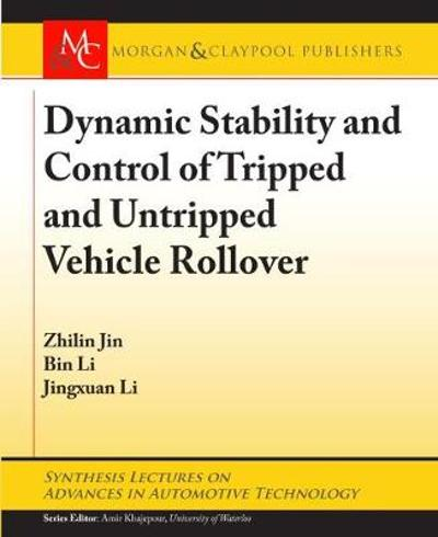 Dynamic Stability and Control of Tripped and Untripped Vehicle Rollover - Zhilin Jin