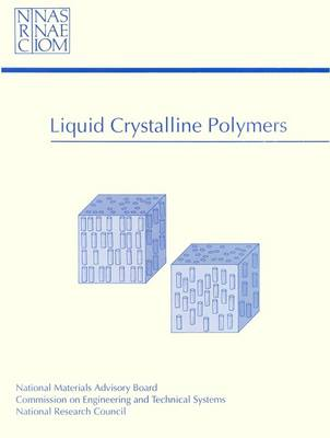 Liquid Crystalline Polymers - Committee on Liquid Crystalline Polymers