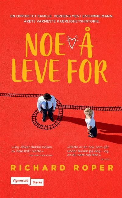 Noe å leve for - Richard Roper