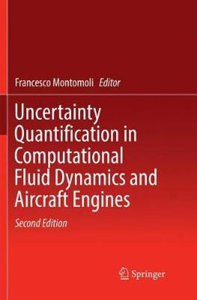 Uncertainty Quantification in Computational Fluid Dynamics and Aircraft Engines - Francesco Montomoli