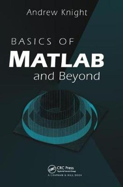 Basics of MATLAB and Beyond - Andrew Knight