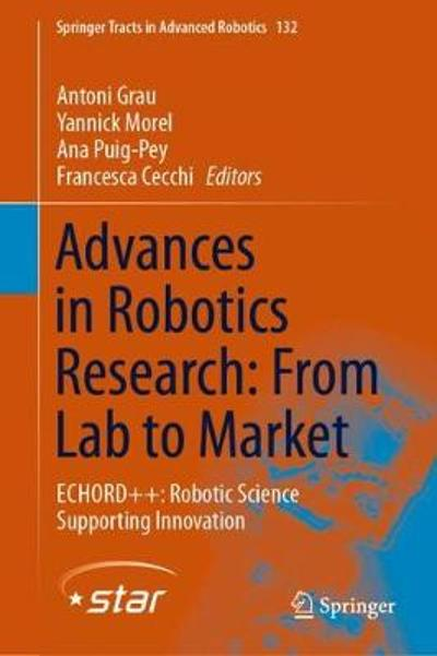 Advances in Robotics Research: From Lab to Market - Antoni Grau