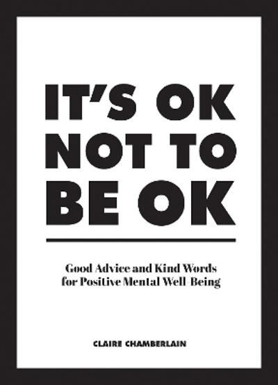 It's OK Not to Be OK - Claire Chamberlain