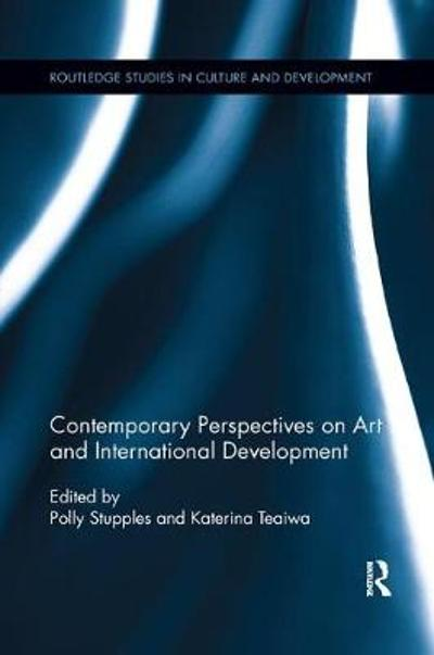 Contemporary Perspectives on Art and International Development - Polly Stupples