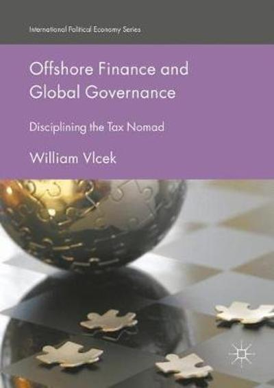 Offshore Finance and Global Governance - William Vlcek