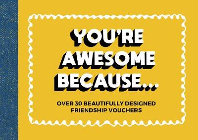You're Awesome Because... - Summersdale Publishers
