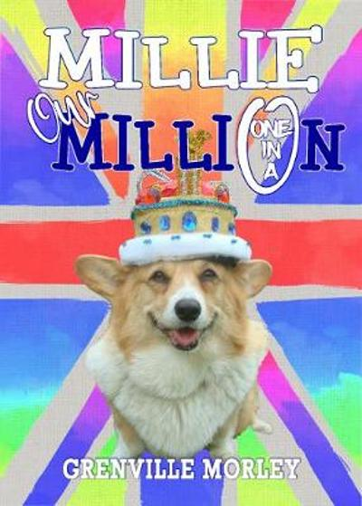 Millie: Our One in a Million - Grenville Morley