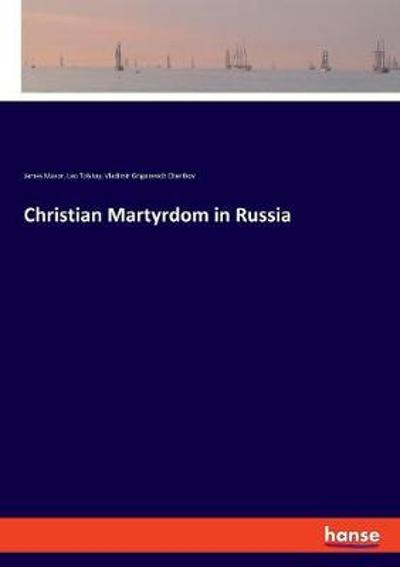 Christian Martyrdom in Russia - Leo Tolstoy