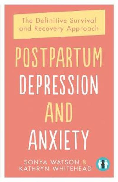 Postpartum Depression and Anxiety - Sonya Watson