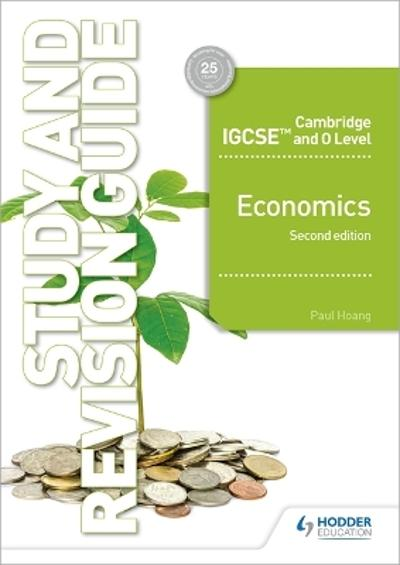 Cambridge IGCSE and O Level Economics Study and Revision Guide 2nd edition - Paul Hoang