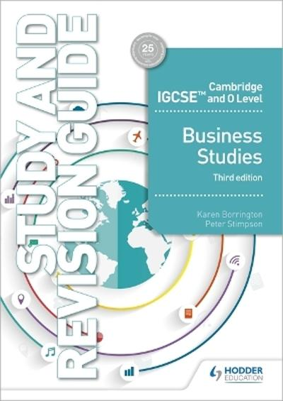 Cambridge IGCSE and O Level Business Studies Study and Revision Guide 3rd edition - Karen Borrington