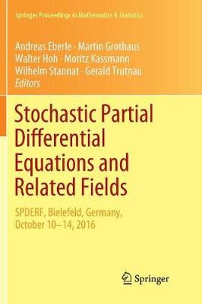 Stochastic Partial Differential Equations and Related Fields - Andreas Eberle