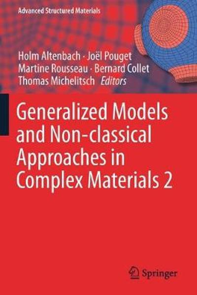 Generalized Models and Non-classical Approaches in Complex Materials 2 - Holm Altenbach