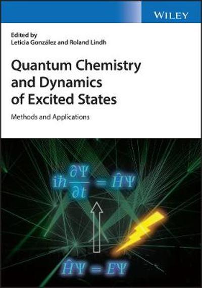 Quantum Chemistry and Dynamics of Excited States - Leticia Gonzalez