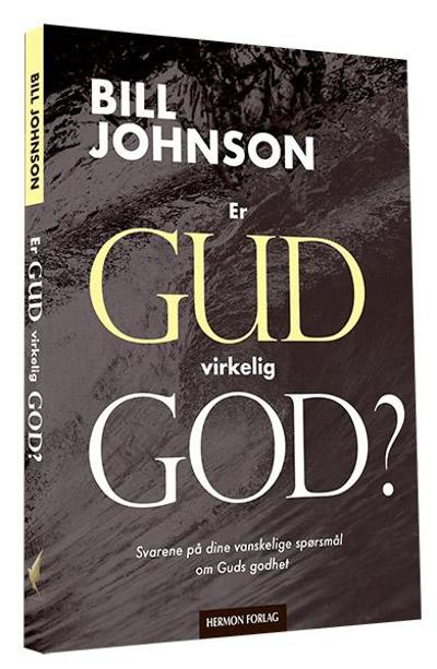 Er Gud virkelig god? - Bill Johnson