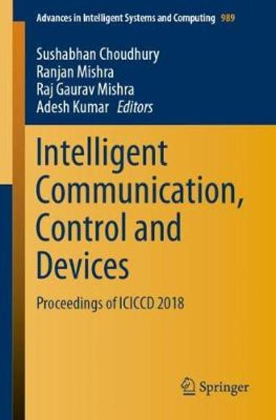 Intelligent Communication, Control and Devices - Sushabhan Choudhury