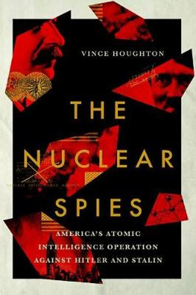 The Nuclear Spies - Vince Houghton