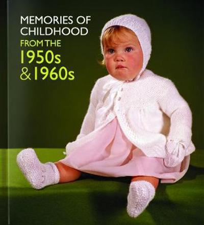 Memories of Childhood from the 1950s and 1960s - Michelle Forster