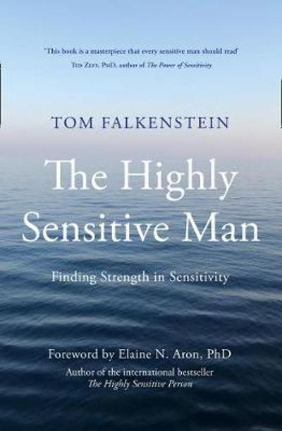 The Highly Sensitive Man - Tom Falkenstein
