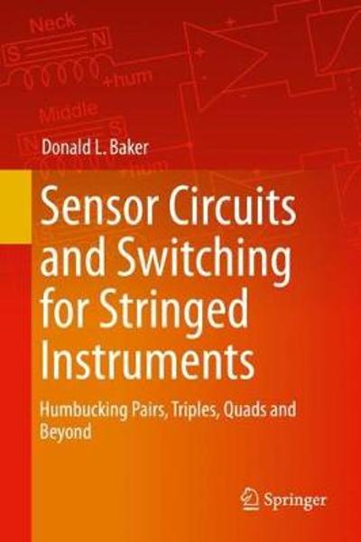 Sensor Circuits and Switching for Stringed Instruments - Donald L. Baker