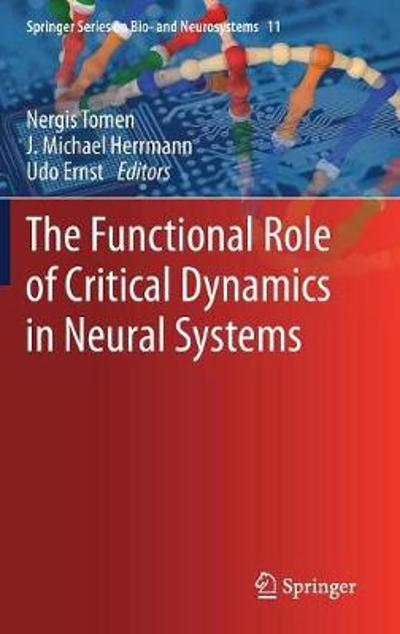 The Functional Role of Critical Dynamics in Neural Systems - Nergis Tomen