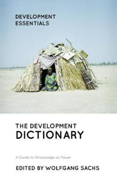 The Development Dictionary - Wolfgang Sachs