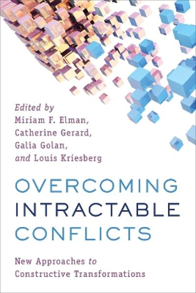 Overcoming Intractable Conflicts - Miriam F. Elman