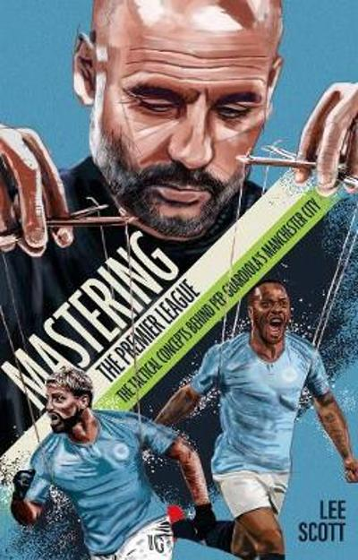 Mastering the Premier League - Lee Scott