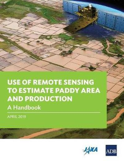 Use of Remote Sensing to Estimate Paddy Area and Production - Asian Development Bank