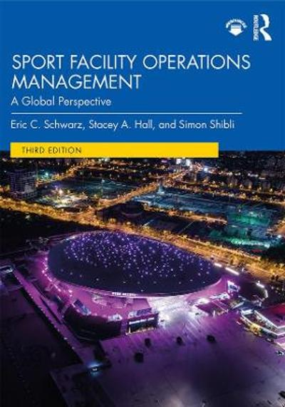 Sport Facility Operations Management - Eric C. Schwarz