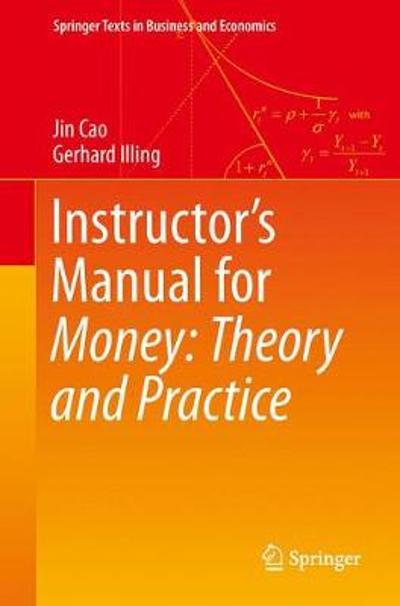 Instructor's Manual for Money: Theory and Practice - Jin Cao