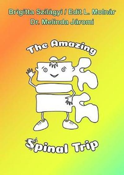 The Amazing Spinal Trip - Brigitta Szilagyi