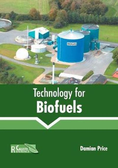 Technology for Biofuels - Damian Price