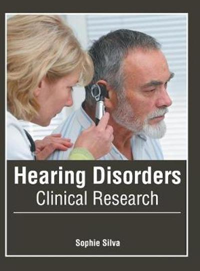 Hearing Disorders: Clinical Research - Sophie Silva